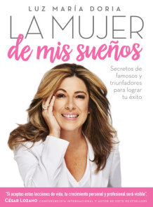 La mujer de mis sueños: Secretos de famosos y triunfadores para lograr tu exito / The Woman of My Dream s: Secrets from the famous and successful ones to
