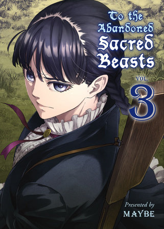To the Abandoned Sacred Beasts, 3 by Maybe