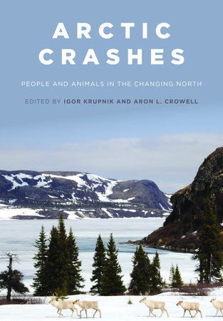 Arctic Crashes: People and Animals in the Changing North