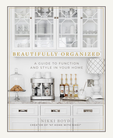 Beautifully Organized by Nikki Boyd
