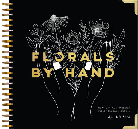 Florals By Hand by Alli Koch