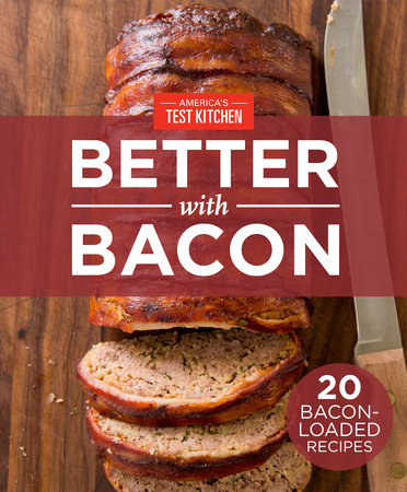 America's Test Kitchen Better With Bacon by