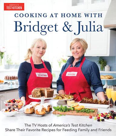 Cooking at Home With Bridget & Julia by Bridget Lancaster and Julia Collin Davison