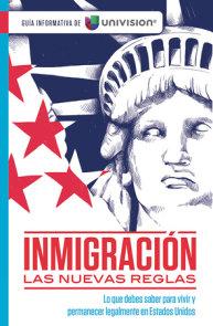 Inmigración: Las nuevas reglas. Guía sobre ciudadanía e inmigración