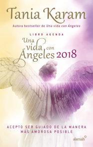 Libro agenda. Una vida con ángeles 2018 / A Life with Angels 2018