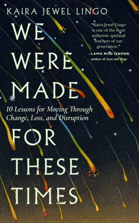 We Were Made for These Times by Kaira Jewel Lingo