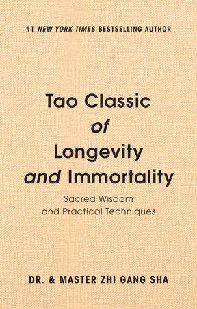 Tao Classic of Longevity and Immortality by Zhi Gang Sha