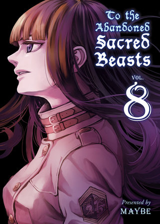 To the Abandoned Sacred Beasts, volume 8 by Maybe