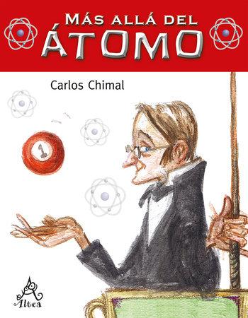 Más allá del átomo / Beyond the Atom by Carlos Chimal