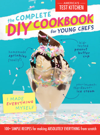 The Complete DIY Cookbook for Young Chefs by