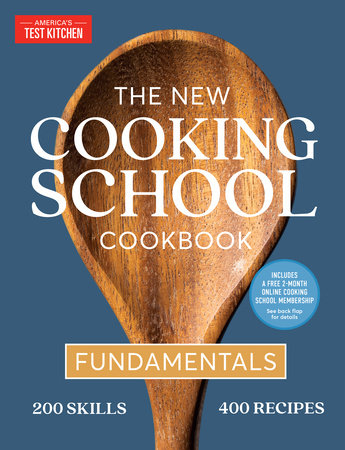 The New Cooking School Cookbook by America's Test Kitchen