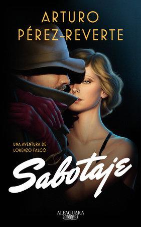 Sabotaje / Sabotage by Arturo Pérez-Reverte