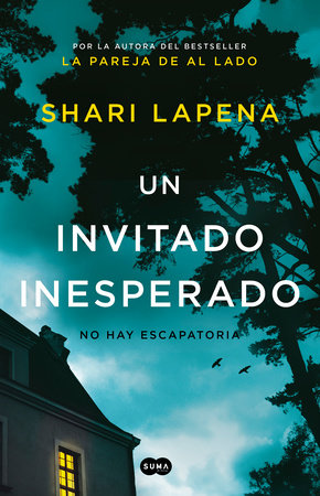 Un invitado inesperado / An Unwanted Guest by Shari Lapena