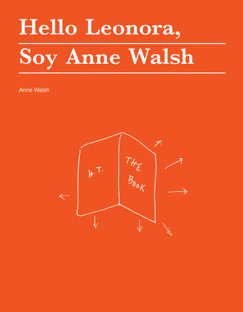 Hello Leonora, Soy Anne Walsh by Anne Walsh