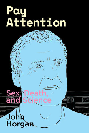 Pay Attention by John Horgan