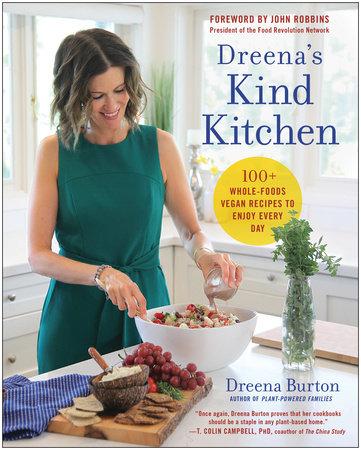 Dreena's Kind Kitchen by Dreena Burton
