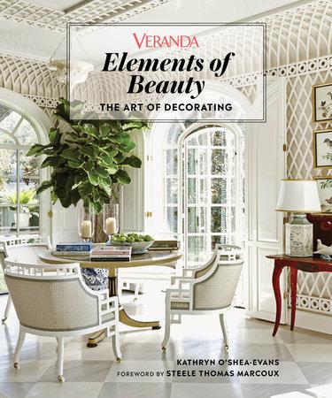 Veranda Elements of Beauty by Veranda and Kathryn O'Shea-Evans