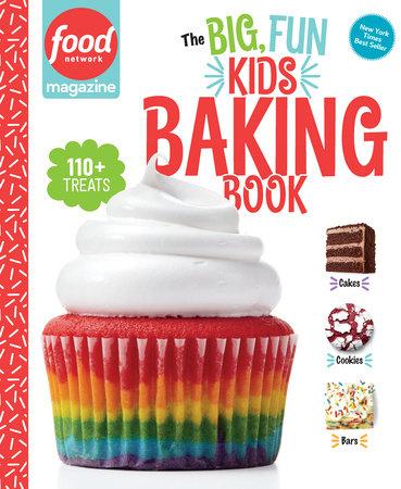 Food Network Magazine: The Big, Fun Kids Baking Book by