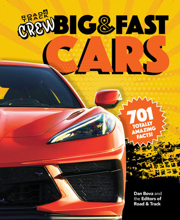 Road & Track Crew's Big & Fast Cars by Dan Bova