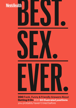 Men's Health Best. Sex. Ever. by Jordyn Taylor and Zachary Zane