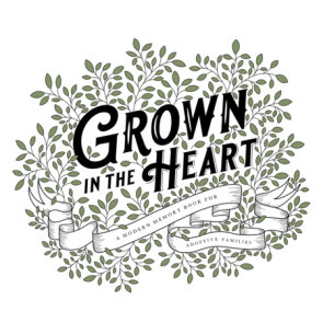 Grown in the Heart