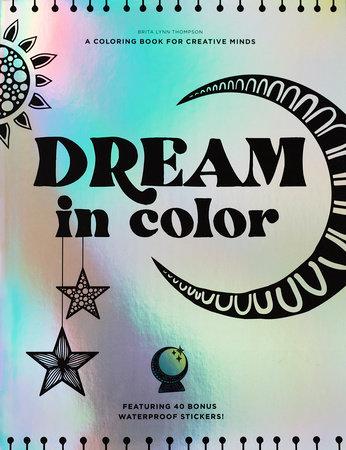 Dream in Color by Brita Lynn Thompson