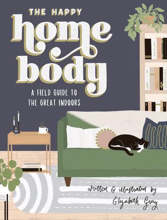 The Happy Homebody by Elizabeth Gray