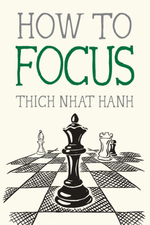 How to Focus by Thich Nhat Hanh