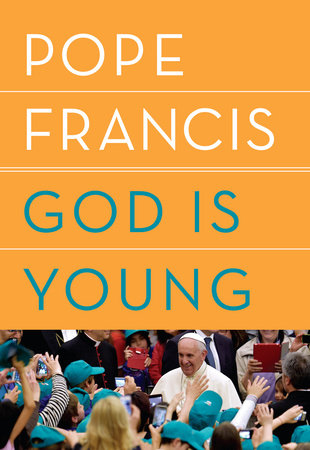 God Is Young by Pope Francis