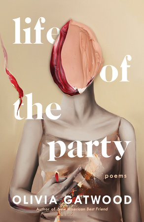 Life of the Party by Olivia Gatwood