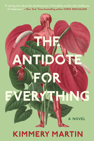 The Antidote for Everything by Kimmery Martin