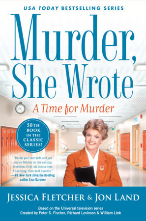 Murder, She Wrote: A Time for Murder by Jessica Fletcher and Jon Land