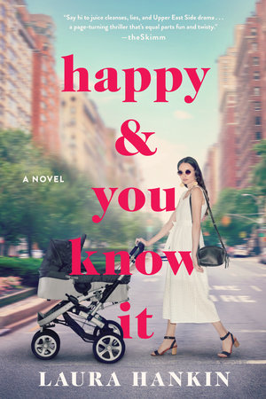 Happy and You Know It by Laura Hankin