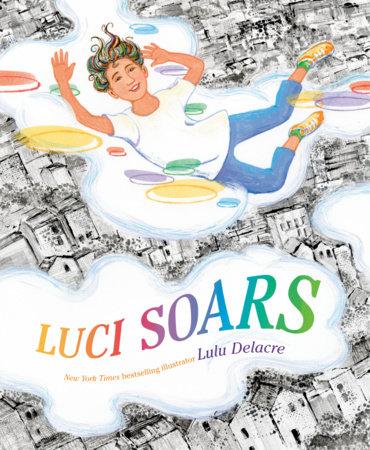 Luci Soars by Lulu Delacre