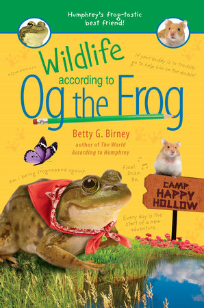 Wildlife According to Og the Frog by Betty G. Birney