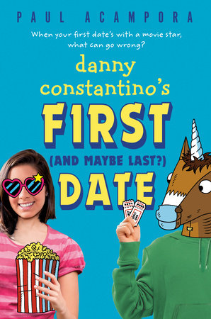 Danny Constantino's First (and Maybe Last?) Date by Paul Acampora