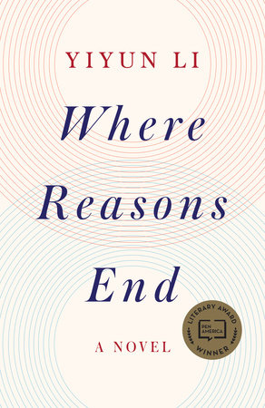 Where Reasons End by Yiyun Li