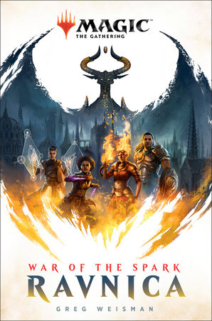 War of the Spark: Ravnica (Magic: The Gathering) by Greg Weisman
