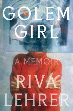 Golem Girl by Riva Lehrer