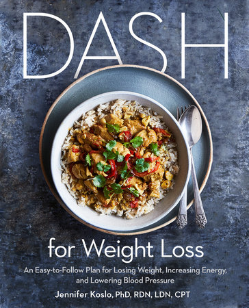 DASH for Weight Loss by Jennifer Koslo, PhD, RDN, LDN, CPT