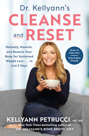 Dr. Kellyann's Cleanse and Reset by Kellyann Petrucci