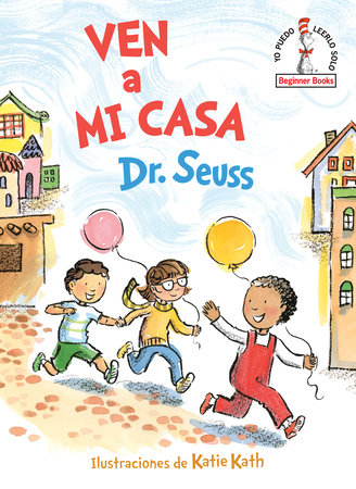 Ven a mi casa (Come Over to My House Spanish Edition) by Dr. Seuss