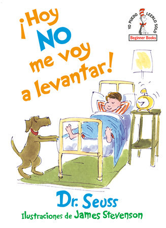 ¡Hoy no me voy a levantar! (I Am Not Going to Get Up Today! Spanish Edition) by Dr. Seuss