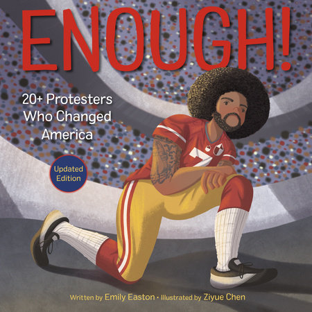 Enough! 20+ Protesters Who Changed America by Emily Easton