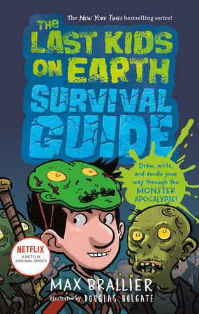 The Last Kids on Earth Survival Guide by Max Brallier