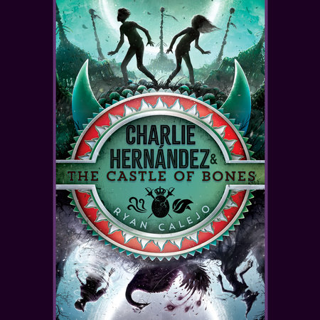 Charlie Hernández & the Castle of Bones by Ryan Calejo