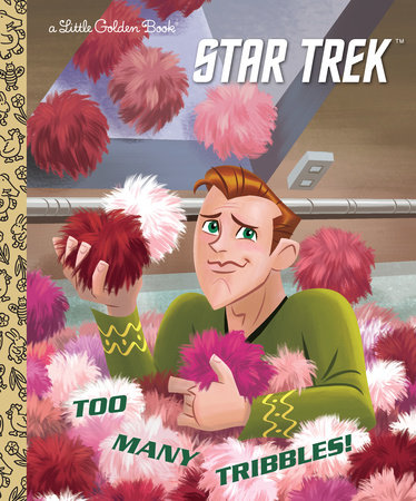 Too Many Tribbles! (Star Trek) by Frank Berrios