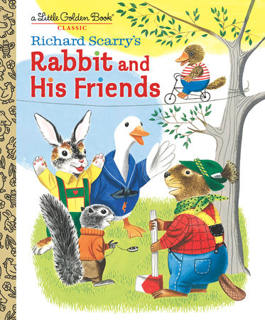 Richard Scarry's Rabbit and His Friends by Richard Scarry