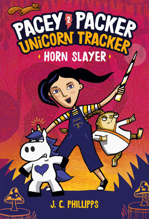 Pacey Packer Unicorn Tracker 2: Horn Slayer by J.C. Phillipps