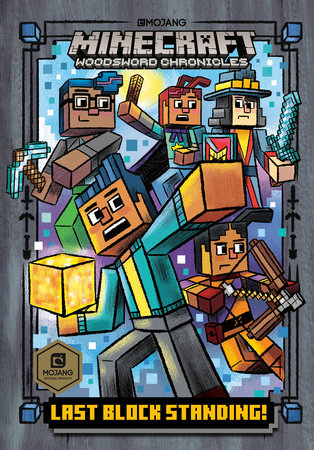 Last Block Standing! (Minecraft Woodsword Chronicles #6) by Nick  Eliopulos